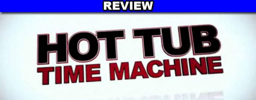Hot Tub Time Machine review