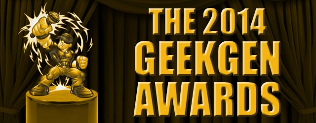 It's time to enter your nominations for the 2014 GeekGen Awards!! Enter answers into the fields for every category in which you'd like to nominate. Please enter only one answer […]
