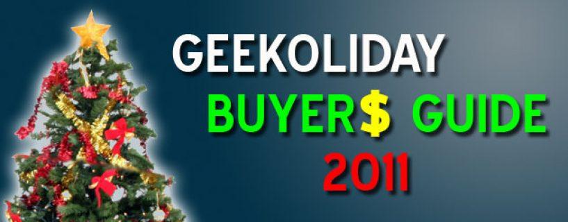 Geekoliday Buyers Guide 2011