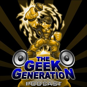 The Geek Generation Podcast - Geeky Awards