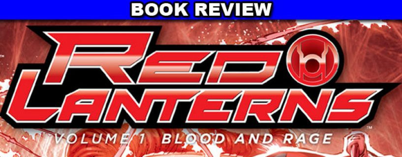 Red Lanterns Vol. 1: Blood and Rage – book review