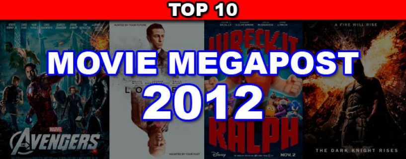 2012 Movie Megapost – The Top 10 of 2012