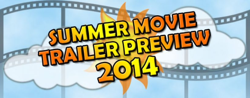 Summer Movie Trailer Preview 2014