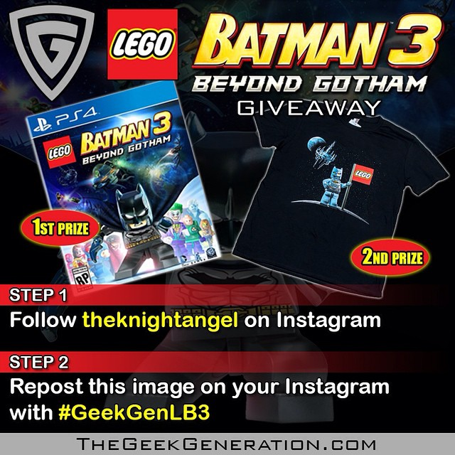 LEGO Batman 3 giveaway!! One winner will get a copy of LEGO Batman 3: Beyond Gotham for PlayStation 4. Runner-up will get a Con-exclusive LEGO Batman 3 t-shirt.  To enter, follow these steps: Step 1 – Follow @theknightangel on Instagram Step 2 – Repost this contest image on your Instagram with #GeekGenLB3 (if you don't use the hashtag, I won't see your entry)  For a bonus chance to enter, listen to Episode 212 of The Geek Generation podcast for details (available for FREE at TheGeekGeneration.com and on iTunes). This contest runs until December 31, 2014 and is only open to residents of the USA. #GeekGenLB3 #GeekGen #LEGOBatman #LEGOBatman3 #PS4 #PlayStation4 #contest #giveaway
