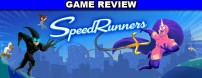 SpeedRunners is an insanely fun multiplayer experience that's easy to learn but difficult to master. A clear front-runner for potential eSports competitions.
