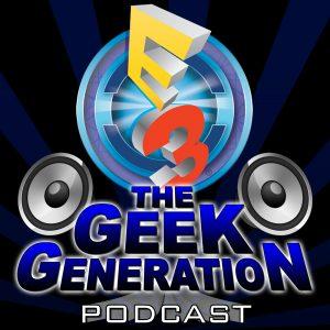 E3 2016 - The Geek Generation