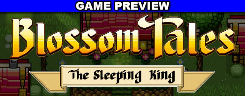 Blossom Tales: The Sleeping King – game preview